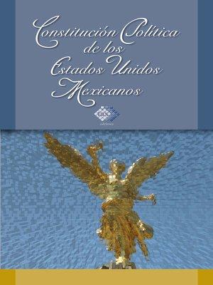 cover image of Constitución Política de los Estados Unidos Mexicanos 2018