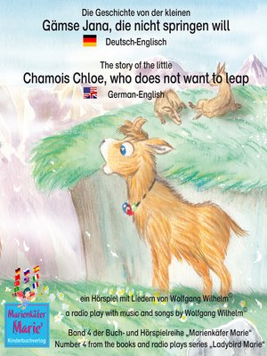 cover image of Die Geschichte von der kleinen Gämse Jana, die nicht springen will. Deutsch-Englisch / the story of the little Chamois Chloe, who does not want to leap. German-English