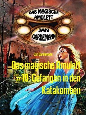 cover image of Das magische Amulett #10
