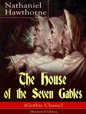 cover image of The House of the Seven Gables (Gothic Classic)--Illustrated Edition