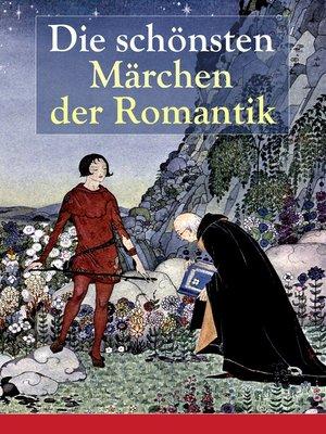 cover image of Die schönsten Märchen der Romantik