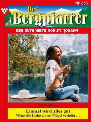 cover image of Der Bergpfarrer 233 – Heimatroman