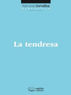cover image of La tendresa
