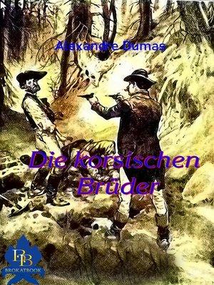 cover image of Die korsischen Brüder