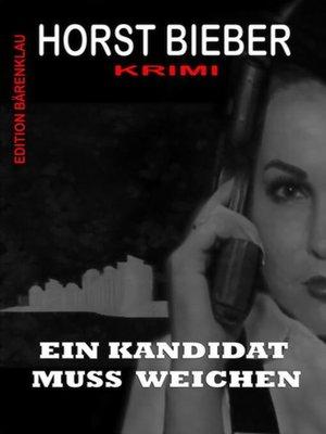 cover image of Ein Kandidat muss weichen