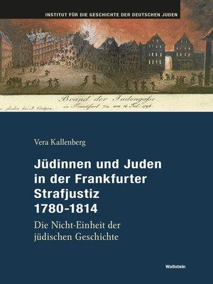cover image of Jüdinnen und Juden in der Frankfurter Strafgerichtsbarkeit 1780-1814