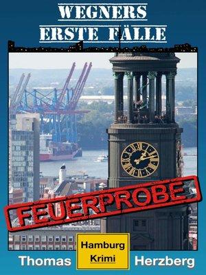 cover image of Feuerprobe (Wegners erste Fälle)