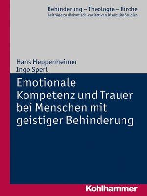 cover image of Emotionale Kompetenz und Trauer bei Menschen mit geistiger Behinderung