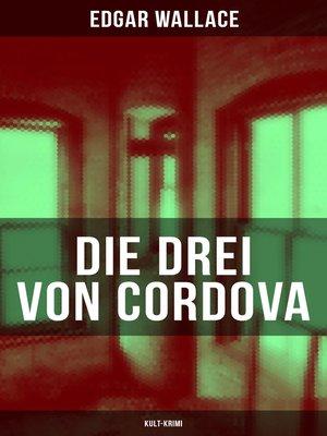 cover image of Die drei von Cordova (Kult-Krimi)
