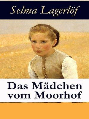 cover image of Das Mädchen vom Moorhof