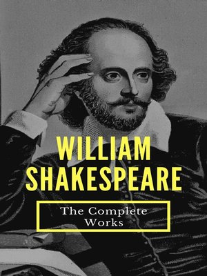 cover image of The Complete Works of William Shakespeare (37 plays, 160 sonnets and 5 Poetry...)
