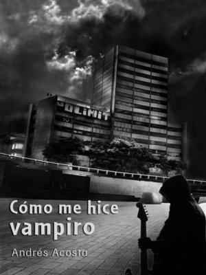 cover image of Cómo me hice vampiro. Olfato/Subterráneos