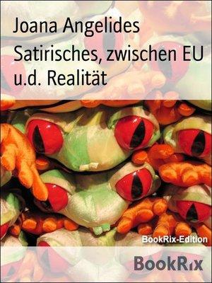 cover image of Satirisches, zwischen EU u.d. Realität