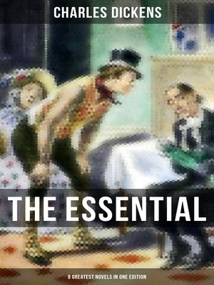 cover image of THE ESSENTIAL DICKENS – 8 Greatest Novels in One Edition