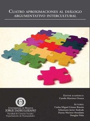 cover image of Cuatro aproximaciones al diálogo argumentativo intercultural