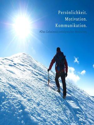 cover image of Persönlichkeit. Motivation. Kommunikation. Das Geheimnis erfolgreicher Kommunikation