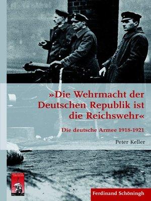 """cover image of """"Die Wehrmacht der Deutschen Republik ist die Reichswehr"""""""