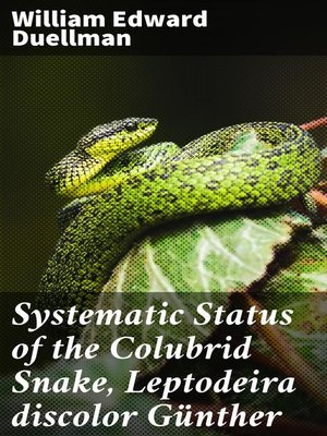 cover image of Systematic Status of the Colubrid Snake, Leptodeira discolor Günther