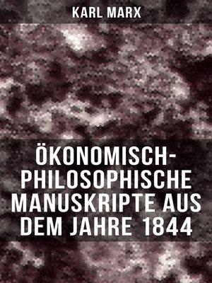 cover image of Ökonomisch-philosophische Manuskripte aus dem Jahre 1844