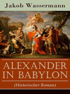 cover image of Alexander in Babylon (Historischer Roman)