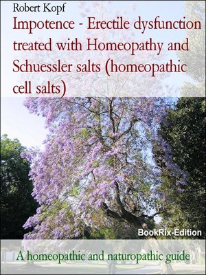cover image of Impotence--Erectile dysfunction treated with Homeopathy and Schuessler salts (homeopathic cell salts)