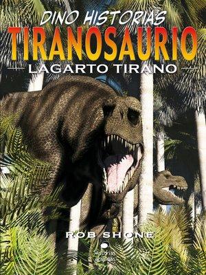 cover image of Tiranosaurio. Lagarto tirano