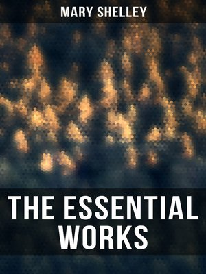 cover image of The Essential Works of Mary Shelley