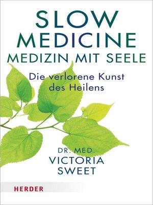 cover image of Slow Medicine – Medizin mit Seele