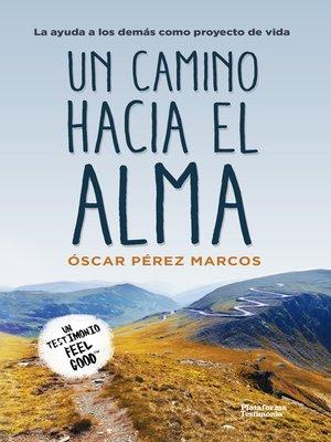 cover image of Un camino hacia el alma