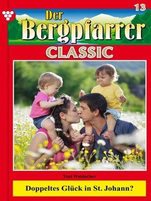 cover image of Der Bergpfarrer Classic 13 – Heimatroman