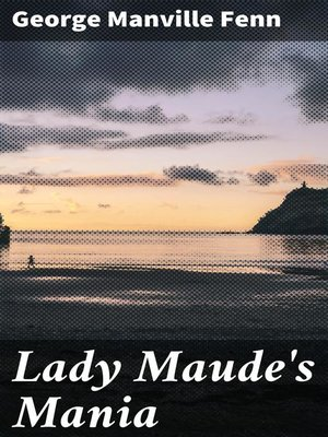 cover image of Lady Maude's Mania