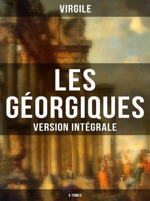 cover image of Les Géorgiques (Version intégrale--4 Tomes)