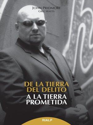 cover image of De la tierra del delito, a la tierra prometida