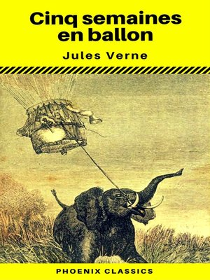 cover image of Cinq semaines en ballon--(Annoté) (Phoenix Classics)