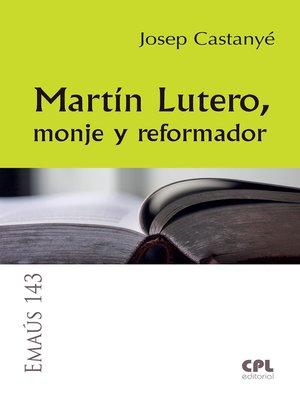 cover image of Martín Lutero, monje y reformador