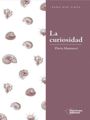 cover image of La curiosidad