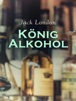 cover image of König Alkohol