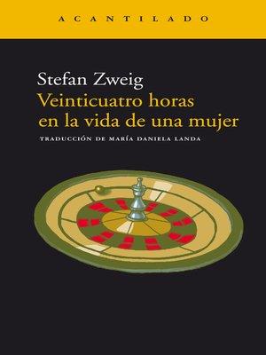 cover image of Veinticuatro horas en la vida de una mujer