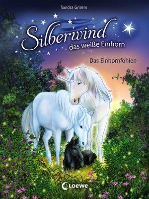 cover image of Silberwind, das weiße Einhorn 7--Das Einhornfohlen