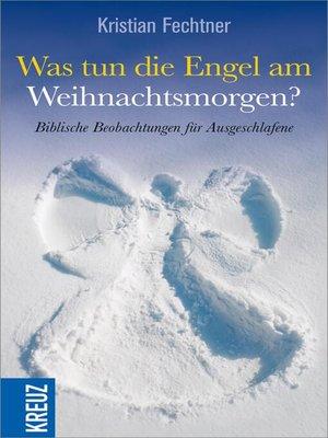 cover image of Was tun die Engel am Weihnachtsmorgen?