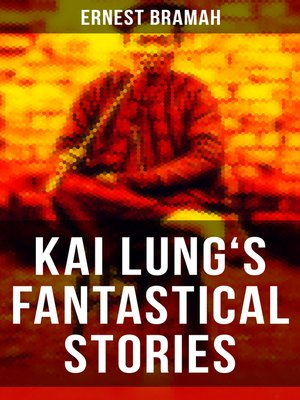 cover image of KAI LUNG'S FANTASTICAL STORIES