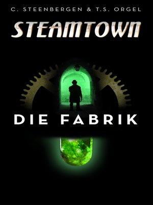 cover image of Steamtown--Die Fabrik