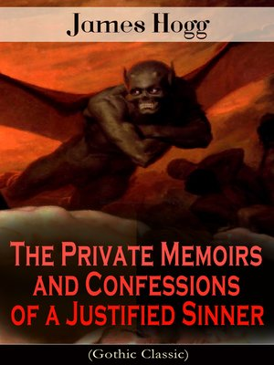 cover image of The Private Memoirs and Confessions of a Justified Sinner (Gothic Classic)