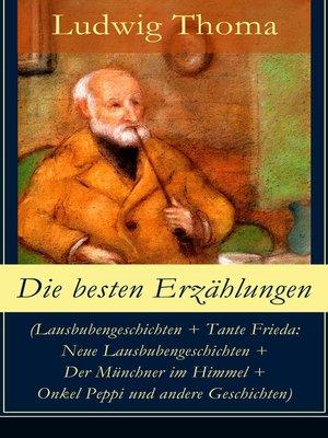 cover image of Die besten Erzählungen (Lausbubengeschichten + Tante Frieda