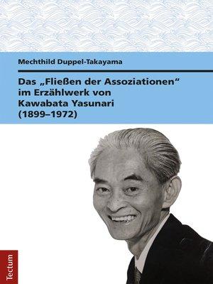 """cover image of Das """"Fließen der Assoziationen"""" im Erzählwerk von Kawabata Yasunari (1899–1972)"""