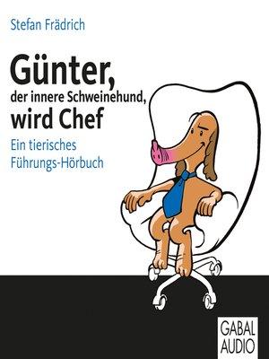 cover image of Günter, der innere Schweinehund, wird Chef