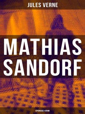 cover image of Mathias Sandorf (Spionage-Krimi)