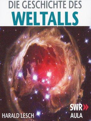 cover image of Die Geschichte des Weltalls