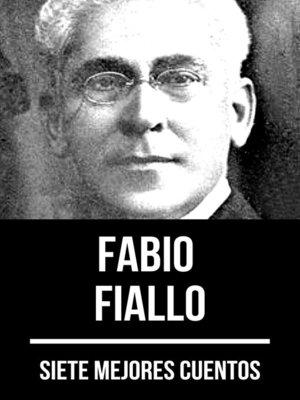 cover image of 7 mejores cuentos de Fabio Fiallo