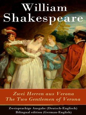 cover image of Zwei Herren aus Verona / the Two Gentlemen of Verona--Zweisprachige Ausgabe (Deutsch-Englisch) / Bilingual edition (German-English)